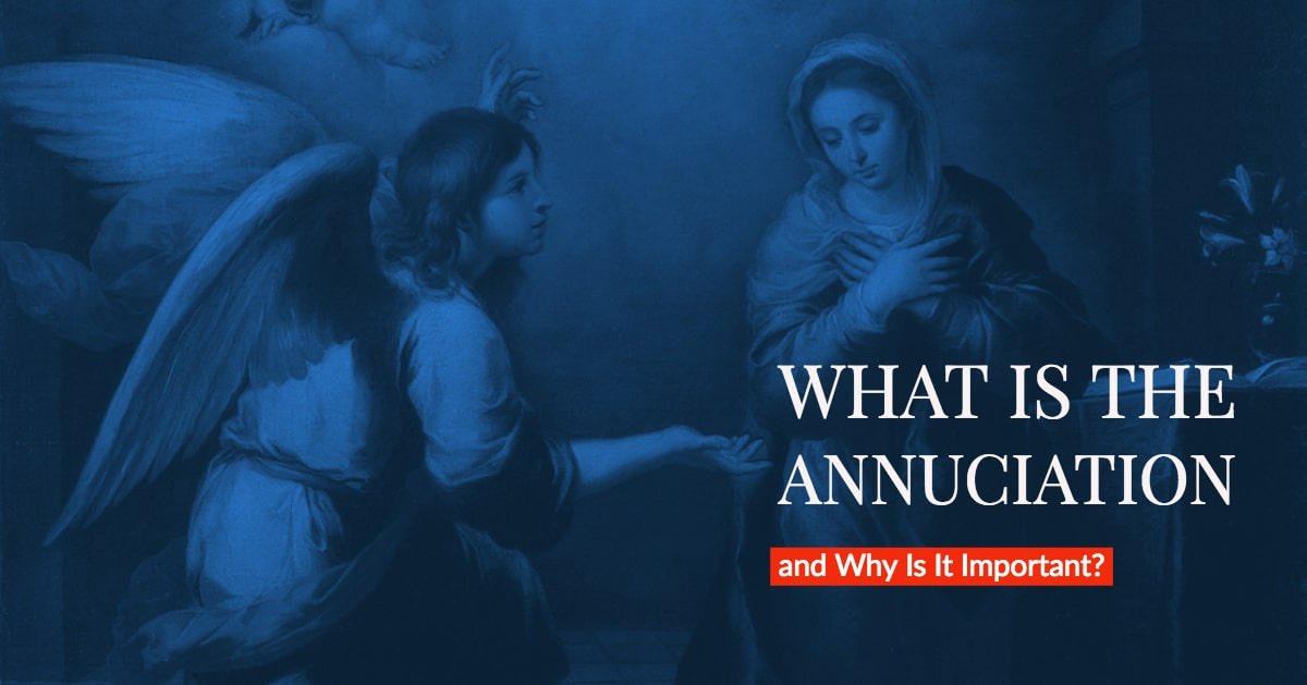 What Is the Annunciation and Why Is It Important?